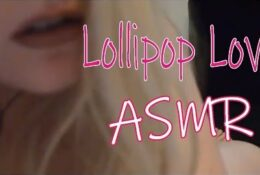 ASMR Lollipop Love (Sticky Lollipop Kisses and Sucking)